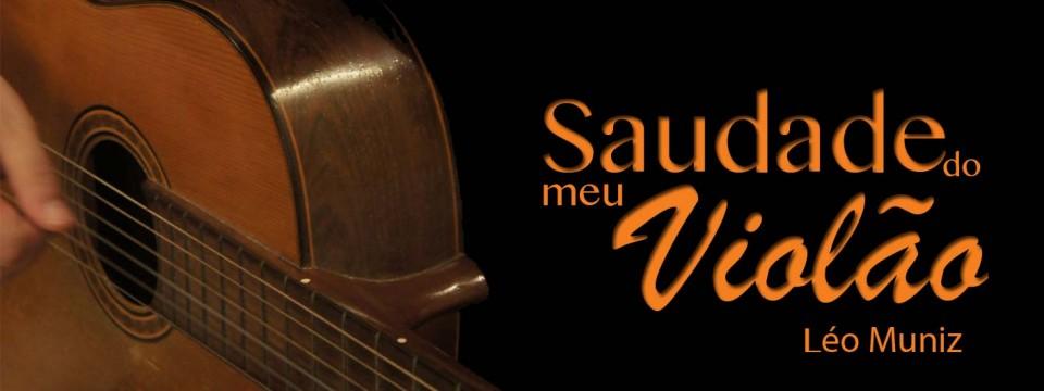 Léo Muniz - Saudade do meu violão