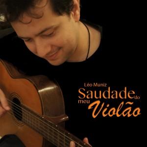Capa do álbum Saudade do meu violão, de Léo Muniz